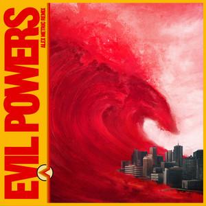 Evil Powers (Alex Metric Remix)