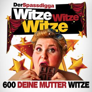 Witze Witze Witze (600 Deine Mutter Witze) Audiobook
