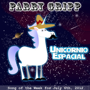 Song of the Day – Unicornio Espacial (Space Unicorn) by Parry Gripp