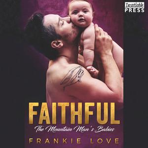 Faithful - The Mountain Man's Babies, Book 10 (Unabridged)