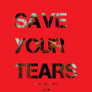 Save Your Tears - Instrumental by B Lou