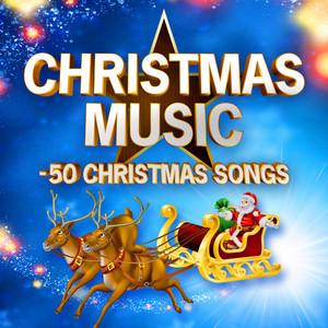 Christmas Music - 50 Christmas Songs