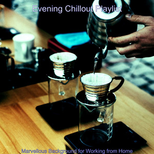 Sparkling Backdrop for Working from Home by Evening Chillout Playlist