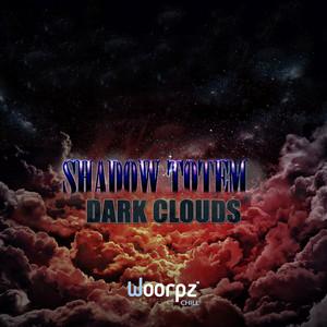 Dark Clouds by Shadow Totem