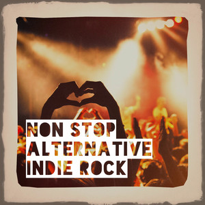 Non Stop Alternative Indie Rock album