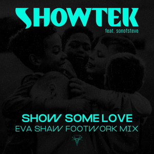 Show Some Love (Eva Shaw Footwork Mix)