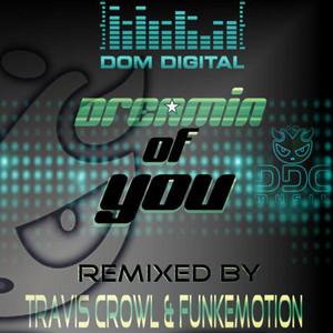 Dreamin of You ( Progressive Dance Mix) by Dom Digital