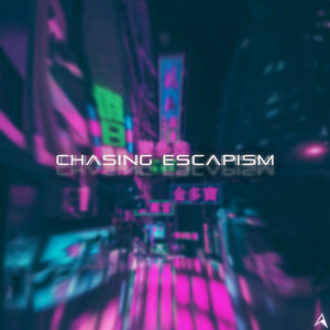 Chasing Escapism by Animadrop