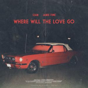 Where Will The Love Go (feat. Jamie Fine)