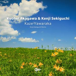 Kaze Yawaraka - Kenji Sekiguchi Remix