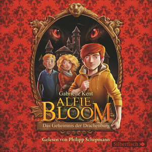 Alfie Bloom und das Geheimnis der Drachenburg Audiobook