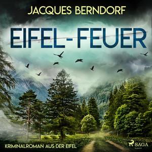 Eifel-Feuer - Kriminalroman aus der Eifel Audiobook