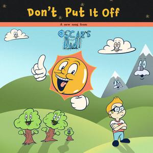 Don't Put It Off