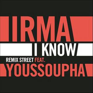 I Know - Remix Street by Irma, Youssoupha