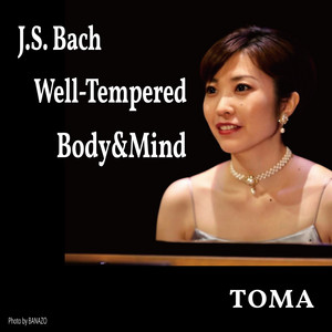 J.S. Bach Well-Tempered Body&Mind