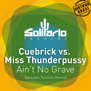 Ain't No Grave (Cuebrick vs. Miss Thunderpussy)
