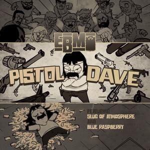 Pistol Dave (feat. Atmosphere & Blue Raspberry)
