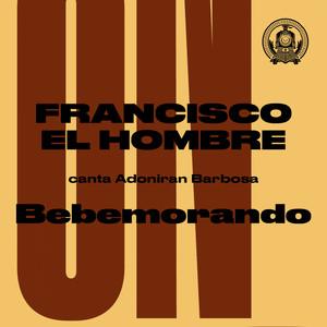 Bebemorando (Francisco, el Hombre Canta Adoniran Barbosa)