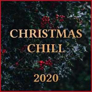 Christmas Chill 2020 - Calm & Cozy Xmas Songs