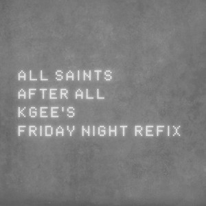 After All (K-Gee's Friday Night Refix)