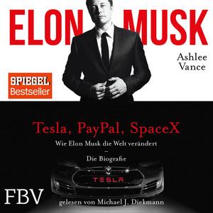 Kapitel 39 - Elon Musk by Ashley Vance, Elon Musk