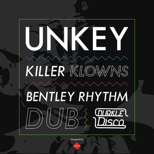 Killer Klowns / Bentley Rhythm Dub