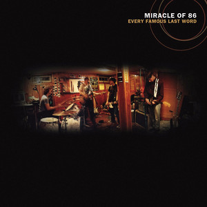 Every Famous Last Word by Miracle Of 86
