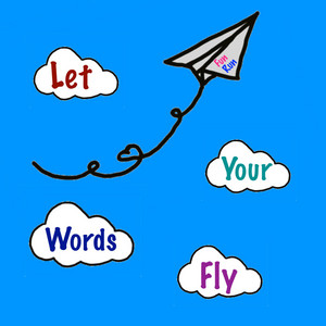 Let Your Words Fly