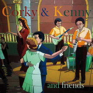 Corky & Kenny and Friends
