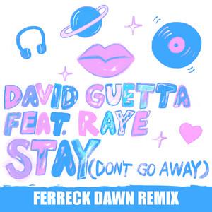 Stay (Don't Go Away) [feat. Raye] [Ferreck Dawn Remix]
