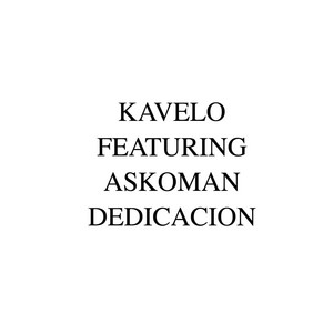 Dedicacion (feat. Askoman) by Kavelo, Askoman