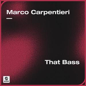 Marco Carpentieri - That Bass