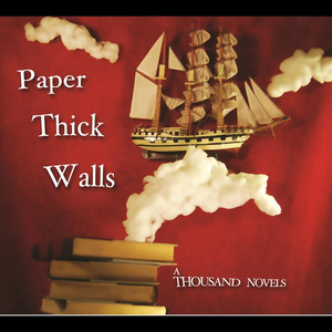 A Thousand Novels by Paper Thick Walls