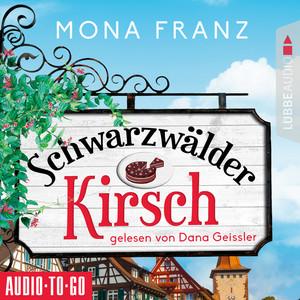Schwarzwälder Kirsch - Christa Haas' erster Fall (Ungekürzt) Audiobook