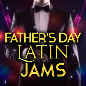 Father's Day Latin Jams