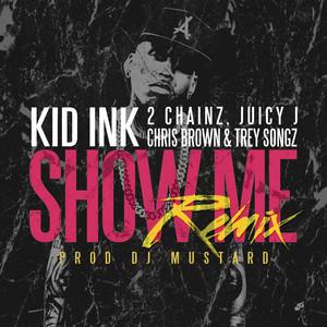 Show Me (feat. Trey Songz, Juicy J, 2 Chainz & Chris Brown) [Remix]