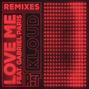 Love Me (feat. Gabriel Paris) [Remixes]