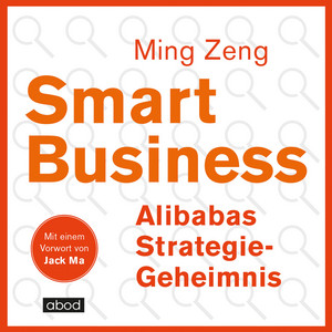 Smart Business - Alibabas Strategie-Geheimnis Audiobook