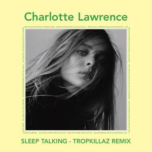Sleep Talking (Tropkillaz Remix)