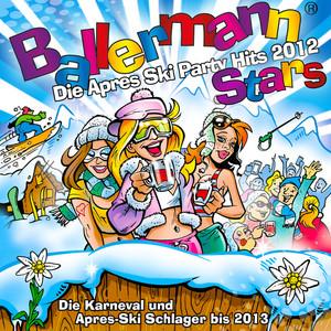 Ballermann Stars - Die Apres Ski Party Hits 2012 - Die Karneval und Apres-Ski Schlager bis 2013 album