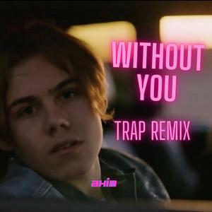 Whithout You (Trap)