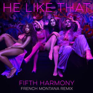 He Like That (feat. French Montana) [French Montana Remix]