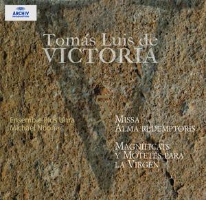 Tomás Luis de Victoria 5: Missa Alma Redemptoris, Magnificats, y Motetes para la Virgen