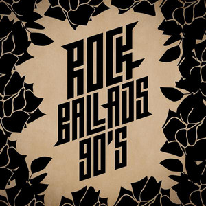 Rock Ballads: 90's