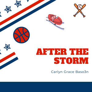 After The Storm by Carlyn Grace Baso3n