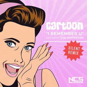 I Remember U (Xilent Remix)