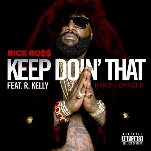 Keep Doin' That (Rich Bitch)