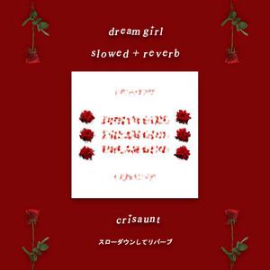 Dream Girl (Slowed + Reverb)