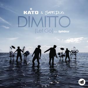 Kato & Safri Duo feat. Bjørnskov - Dimitto (Let go)