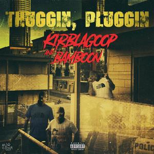 Thuggin', Pluggin